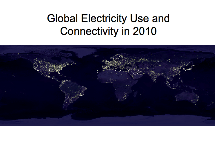 Global Electricity Use and Connectivity (2010)